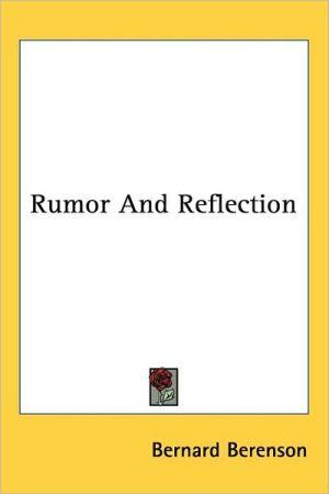 Rumor and Reflection - Bernard Berenson