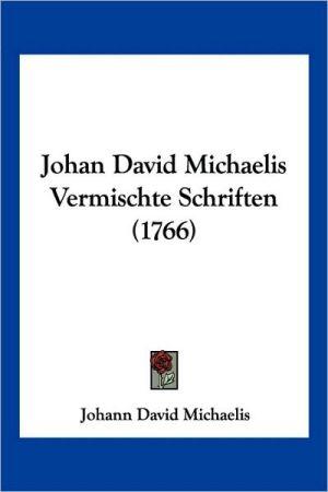 Johan David Michaelis Vermischte Schriften (1766) - Johann David Michaelis