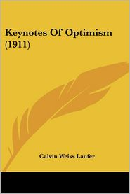 Keynotes Of Optimism (1911) - Calvin Weiss Laufer