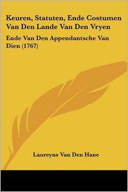 Keuren, Statuten, Ende Costumen Van Den Lande Van Den Vryen - Laureyns Van Den Hane