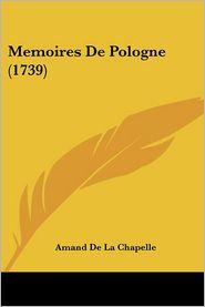 Memoires De Pologne (1739) - Amand De La Chapelle