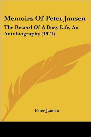 Memoirs Of Peter Jansen - Peter Jansen