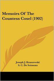Memoirs Of The Countess Cosel (1902) - Joseph J. Kraszewski