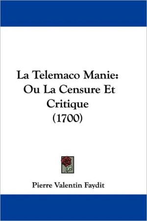 La Telemaco Manie - Pierre Valentin Faydit