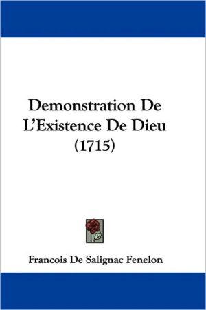 Demonstration De L'Existence De Dieu (1715) - Francois De Salignac Fenelon