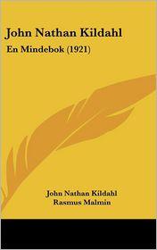 John Nathan Kildahl - John Nathan Kildahl, Rasmus Malmin (Editor)