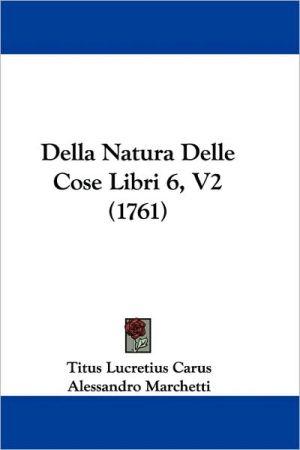 Della Natura Delle Cose Libri 6, V2 (1761) - Titus Lucretius Carus, Alessandro Marchetti