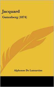 Jacquard: Gutenberg (1874) - Alphonse De Lamartine