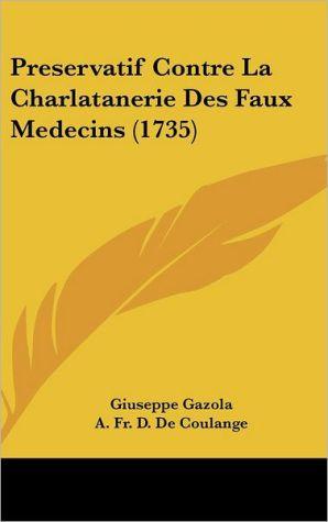 Preservatif Contre La Charlatanerie Des Faux Medecins (1735)
