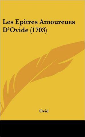 Les Epitres Amoureues D'Ovide (1703) - Ovid
