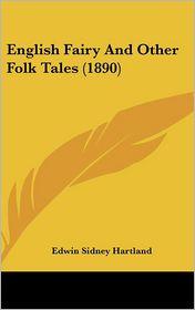 English Fairy And Other Folk Tales (1890) - Edwin Sidney Hartland (Editor)