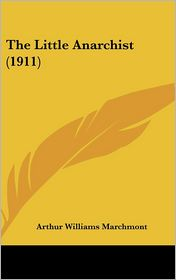The Little Anarchist (1911) - Arthur Williams Marchmont