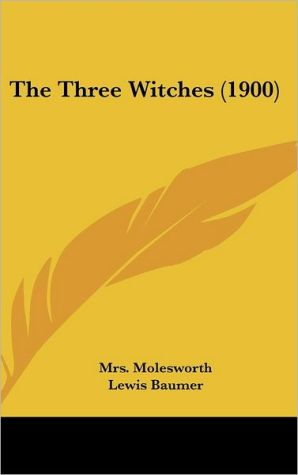 The Three Witches (1900) - Mrs Molesworth, Lewis Baumer (Illustrator)