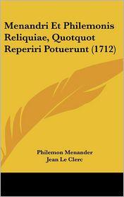 Menandri Et Philemonis Reliquiae, Quotquot Reperiri Potuerunt (1712) - Philemon Menander