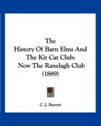The History of Barn Elms and the Kit Cat Club: Now the Ranelagh Club (1889)