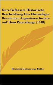 Kurz Gefassete Historische Beschreibung Des Ehemaligen Beruhmten Augustinerclosters Auf Dem Petersberge (1748) - Heinrich Gottvertrau Bothe