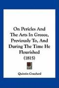 On Pericles and the Arts in Greece, Previously To, and During the Time He Flourished (1815)