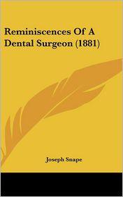 Reminiscences of a Dental Surgeon (1881) - Joseph Snape