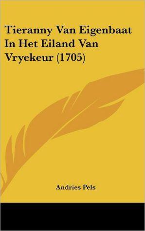 Tieranny Van Eigenbaat in Het Eiland Van Vryekeur (1705)