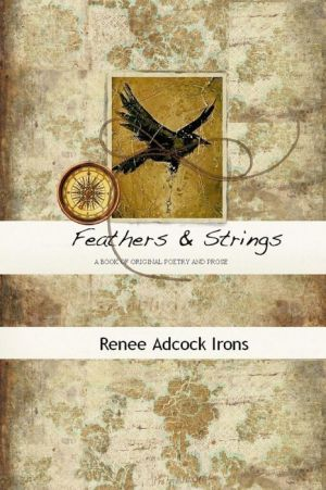FEATHERS & STRINGS - Renee Adcock Irons