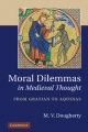 Moral Dilemmas in Medieval Thought - M. V. Dougherty