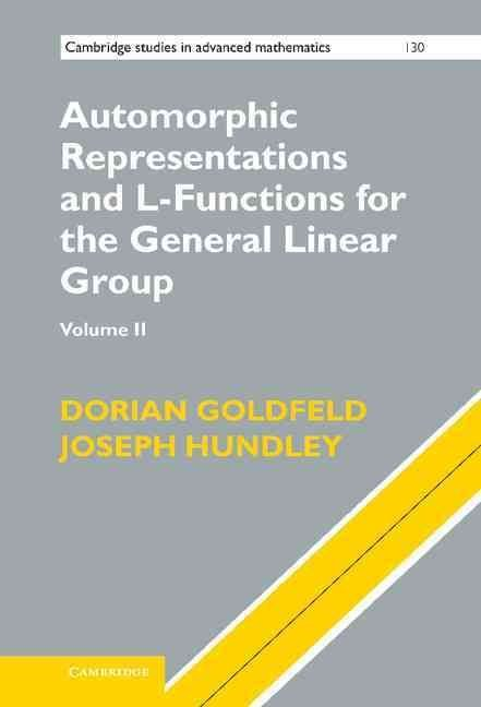 Automorphic Representations and L-Functions for the General Linear Group: v. 2 - Dorian Goldfeld
