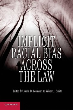 Implicit Racial Bias Across the Law. Edited by Justin D. Levinson, Roger J. Smith - Ed. by Levinson, Justin D. Smith, Robert J.