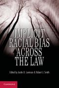 Implicit Racial Bias Across the Law. Edited by Justin D. Levinson, Roger J. Smith