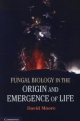 Fungal Biology in the Origin and Emergence of Life - David Moore