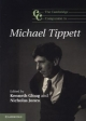 The Cambridge Companion to Michael Tippett - Kenneth Gloag; Nicholas Jones