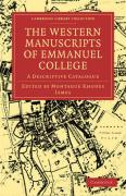 The Western Manuscripts in the Library of Emmanuel College: A Descriptive Catalogue