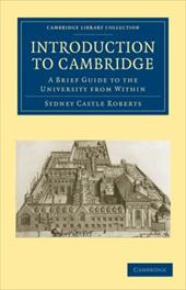 Introduction to Cambridge: A Brief Guide to the University from Within - Roberts, Sydney Castle