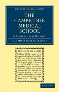 The Cambridge Medical School: A Biographical History - Humphrey Davy Rolleston