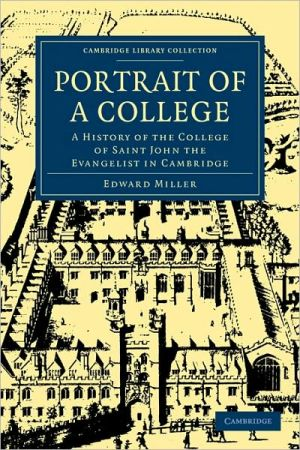Portrait of a College: A History of the College of Saint John the Evangelist in Cambridge - Edward Miller
