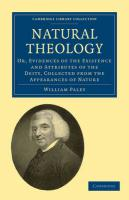 Natural Theology: Or, Evidences of the Existence and Attributes of the Deity, Collected from the Appearances of Nature
