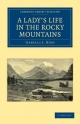 A Lady's Life in the Rocky Mountains - Isabella L. Bird