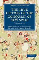 The True History of the Conquest of New Spain: Volume 2/3 (Cambridge Library Collection - Latin American Studies)