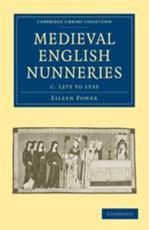 Medieval English Nunneries - Eileen Power