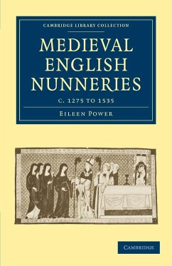 Medieval English Nunneries: C.1275 to 1535 - Power, Eileen
