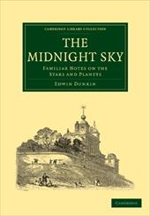 The Midnight Sky: Familiar Notes on the Stars and Planets - Edwin, Dunkin / Dunkin, Edwin