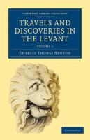 Travels and Discoveries in the Levant (Cambridge Library Collection - Archaeology) (Volume 1)