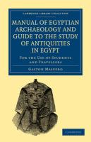 Manual of Egyptian Archaeology and Guide to the Study of Antiquities in Egypt: For the Use of Students and Travellers (Cambridge Library Collection - Egyptology)