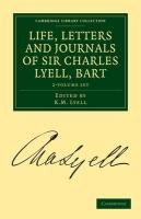 Life, Letters and Journals of Sir Charles Lyell, Bart 2 Volume Set (Cambridge Library Collection - Life Sciences)