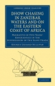 Dhow Chasing in Zanzibar Waters and on the Eastern Coast of Africa - George Lydiard Sullivan