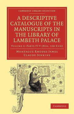 A Descriptive Catalogue of the Manuscripts in the Library of Lambeth Palace - James, Montague Rhodes Jenkins, Claude
