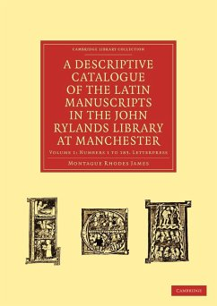 A Descriptive Catalogue of the Latin Manuscripts in the John Rylands Library at Manchester - James, Montague Rhodes