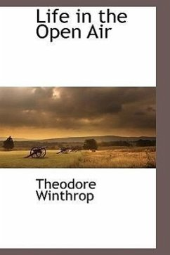 Life in the Open Air - Winthrop, Theodore