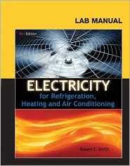 Lab Manual for Smith's Electricity for Refrigeration, Heating and Air Conditioning - Russell E. Smith