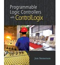 Programmable Logic Controllers with Controllogix (Book Only) - Jon Stenerson