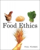 Food Ethics - Paul Pojman; Louis P. Pojman